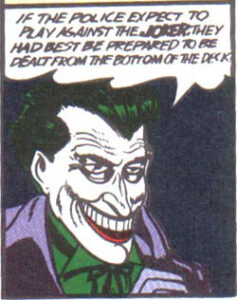 From the Joker's debut in Batman #1, April 25, 1940 (Image: Wikipedia).